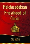 Melchizekekian Priesthood of Christ and Its Application to the Believer