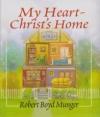 My Heart - Christ's Home