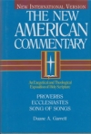Proverbs, Ecclesiastes, Song of Songs - The New American Commentary