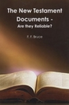 The New Testament Documents - Are They Reliable?