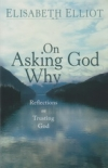 On Asking God Why - Reflections on Trusting God