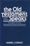 The Old T stament Speaks - a complete survey of Old Testament History & Literatu