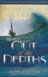 Out of the Depths - The Autobiography of John Newton