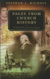 Pages from Church History - A Guided Tour of Christian Classics