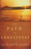 The Path of Loneliness - Finding Your Way Through the Wilderness to God