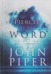 Pierced by the Word - Thirty One Meditations for Your Soul