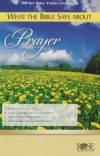 What The Bible Says About Prayer: 100 Key Bible Verses on Prayer