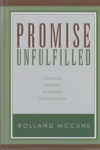 Promise Unfulfilled - The Failed Strategy of Modern Evangelicalism