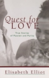 Quest for Love - True Stories of Passion and Purity