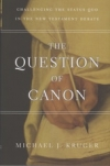 The Question of Canon - Challenging the Status Quo in the New Testament Debate