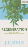 Regeneration - Being Born Again: What it Means and Why It's Necessary