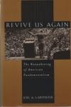 Revive Us Again - The Reawakening of American Fundamentalism