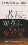 Right Thinking in a World Gone Wrong - A Biblical Response to Today's Most Contr