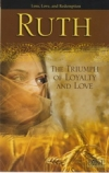 Ruth - The Triumph of Loyalty and Love