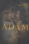 Searching for Adam, Genesis & the Truth About Man's Origin