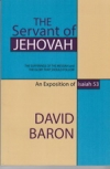 The Servant of Jehovah - The Sufferings of the Messiah and the Glory That Should