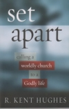 Set Apart - Calling a Worldly Church to a Godly Life