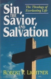 Sin, the Savior, and Salvation - The Theology of Everlasting Life