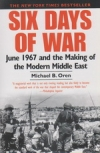 Six Days of War - June 1967 and the Making of the Modern Middle East