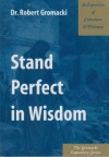 Stand Perfect in Wisdom - An Exposition of Colossians & Philemon