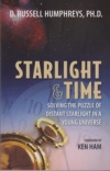 Starlight and Time - Solving the Puzzle of Distant Starlight in a Young Universe