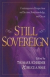 Still Sovereign - Contemporary Perspectives on Election, Foreknowledge, and Grac