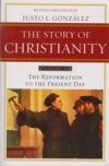 The Story of Christianity - Volume 2 - The Reformation to the Present Day