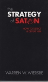 The Strategy of Satan - How to Detect and Defeat Him