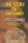 The Story of Christianity - The Early Church to the Present Day