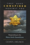 They Have Conspired Against You - Responding to the New Anti-Semitism