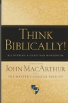 Think Biblically - Recovering a Christian Worldview