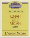 Jonah and Micah - The Prophets- Thru the Bible Commentary Series