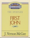 First John - The Epistles - Thru the Bible Commentary Series