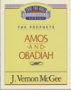 Amos and Obadiah - The Prophets - Thru the Bible Commentary Series