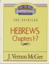Hebrews, Chapters 1-7 - The Epistles - Thru the Bible Commentary Series