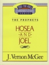 Hosea and Joel - The Prophets - Thru the Bible Commentary Series