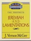 Jeremiah and Lamentations - The Prophets - Thru the Bible Commentary Series