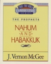 Nahum and Habakkuk - The Prophets - Thru the Bible Commentary Series