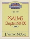 Psalms - Chapter 90 -150 - Thru the Bible Commentary Series