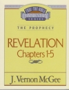 Revelation, Chapters 1-5 - The Prophecy - Thru the Bible Commentary Series