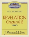 Revelation, Chapters 6-13 - The Prophecy - Thru the Bible Commentary Series