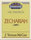 Zechariah - The Prophets - Thru the Bible Commentary