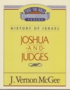 Joshua and Judges - History of Israel - Thru the Bible Commentary Series