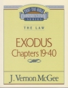 Exodus, Chapters 19-40 - The Law - Thru the Bible Commentary Series