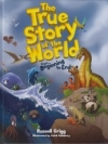 The True Story of the World From Beginning to End