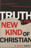 Truth and the New Kind of Christian: The Emerging Effects of Postmodernism in th