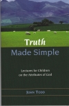 Truth Made Simple - Lectures for Children on the Attributes of God