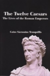 The Twelve Caesars - The Lives of the Roman Emperors