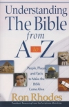 Understanding the Bible from A to Z - People, Places, and Facts to Make the Bibl