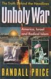 Unholy War - America, Israel and Radical Islam